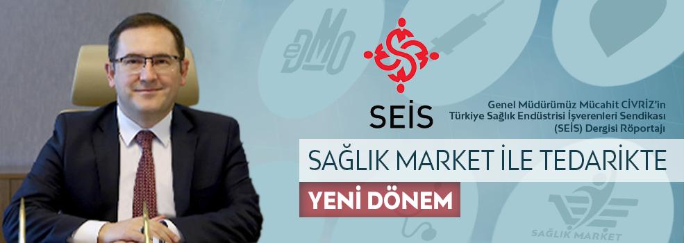 Genel Müdürümüz  Mücahit CİVRİZ' in , Türkiye Sağlık Endüstrisi İşverenleri Sendikası (SEİS) Dergisi Röportajı