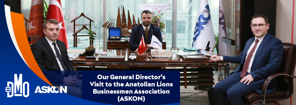 Our General Director's Visit to the Anatolian Lions Businessmen Association (ASKON)