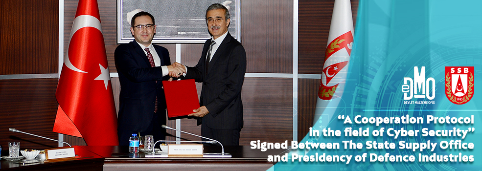 A Cooperation Protocol In The Field of Cyber Security'' Signed Between The State Supply Office and Presidency of Defence Industries