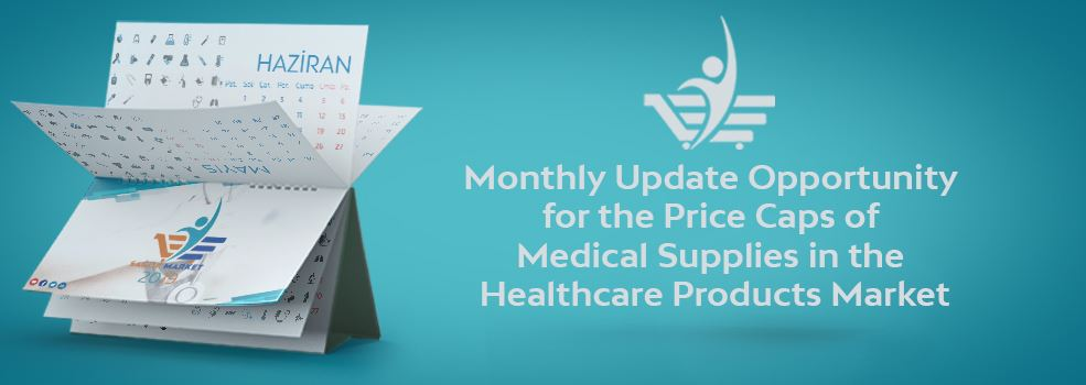 Monthly Update Opportunity for the Price Caps of Medical Supplies in the Healthcare Products Market