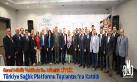 """Genel Müdür Vekilimiz Sn. Mücahit CİVRİZ """"Türkiye Sağlık Platformu Toplantısı""""na Katıldı"""