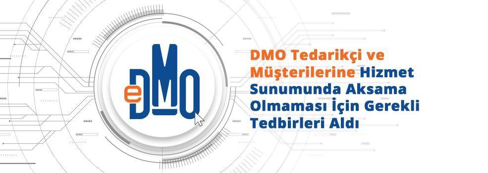 DMO Tedarikçi ve Müşterilerine Hizmet Sunumunda Aksama Olmaması İçin Gerekli Tedbirleri Aldı